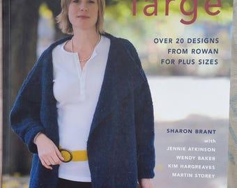 "Rowan book ""Knitting goes Large"" Plus size patterns Sharon Brant en anglais NEUF"