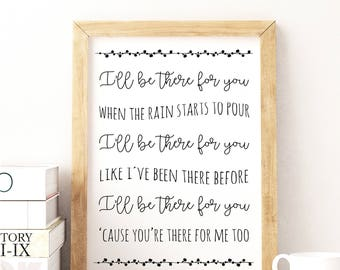 Friends theme song I'll be there for you Friends tv show central perk friends poster friends gift Rachel Monica Ross Joey Chandler Phoebe