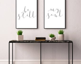 Be Still My Soul Prints, Typography Printable Poster 8x10, Downloadable, Art Room Decor, Digital File, Instant Wall Art, Quote, Gallery Wall
