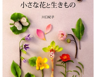 Beautiful Small CLAY FLOWERS Japanese Craft Book Hand made clay flower Insects Resin clay bouquet