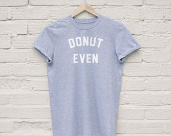 Donut Even T-shirt