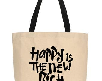 Happy Is The New Rich Tote, Canvas Tote