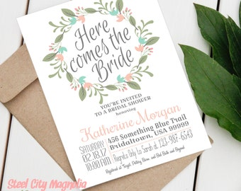 Floral Wreath Bridal Shower invitation, Here comes the Bride, Flowers, 5x7 Digital printable,