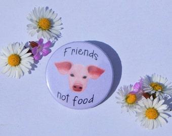 Friends not Food Pig Badge, Vegan badge