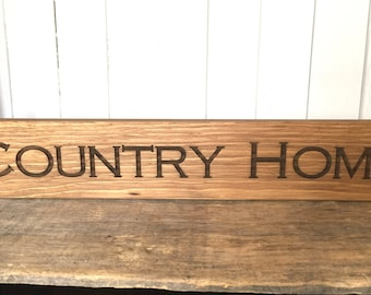 Country Home, Rustic Wooden Sign, Farmhouse Home Decor, Laser Engraved