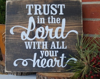 Trust In The Lord With All Your Heart  Rustic Brown Sign