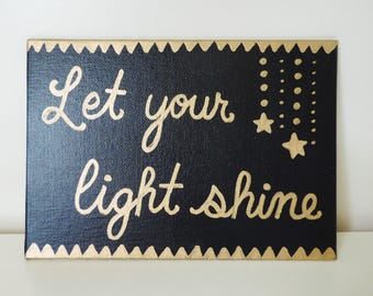 Let your light shine // Original Acrylic Painting on 5x7 Canvas Board