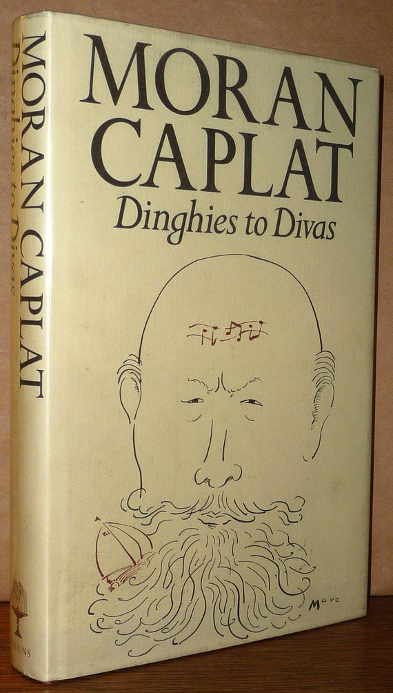 Dinghies to Divas; Comedy on the Bridge Memoirs of a Compulsive Sailor 1985 by Moran Caplat - 1st Edition Hardcover HC w/ Dust Jacket DJ