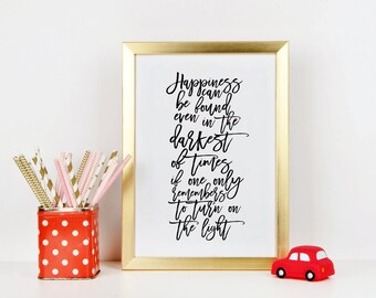 Albus Dumbledore Quotes Happiness can be found, even in the darkest of times Harry Potter Wall Art Harry Potter Quotes Movie Lover Movie Art