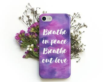 Watercolor iPhone Case, Quote Phone Case, Breathe In Peace, iPhone 6 Case, Watercolor Phone Case, Purple Phone Case, iPhone 7 Case, iPhone