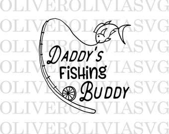 Daddy's Fishing Buddy Svg Cutting File fishing Svg fishing Cutting File Silhouette Cutting File Cricut Cutting File SVG DXF PNG File Fishing