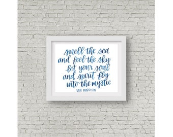 Van Morrison Lyrics / Watercolor Quote / Calligraphy Print / Hand Lettering / Smell the Sea / Feel the Sky / Into the Mystic / 8x10 / 11x14