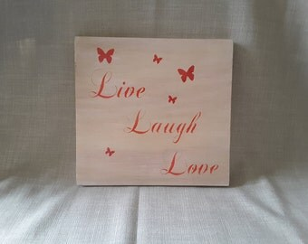 Live Laugh Love on wood