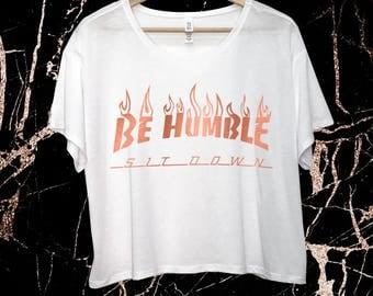 Be Humble Sit Down - Kendrick Lamar Shirt - Kendrick Lamar - Be Humble - Kendrick Humble - Kendrick Merch - Kendrick Damn - Rap Merch - KDot