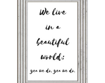 Lynna Lux Home - We live in a beautiful world - home decor, digital download, wall printable