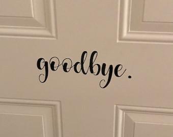 Hello/Goodbye Front Door Decals.