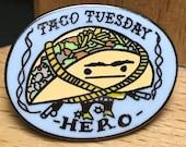 Taco Tuesday Hero Enamel Pin