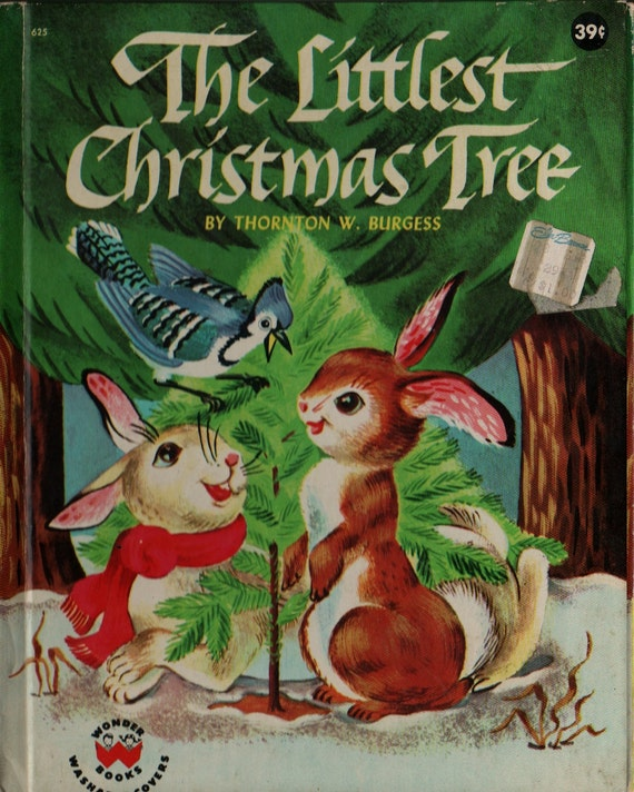 The Littlest Christmas Tree - Thornton W. Burgess - Mary and Carl Hauge - 1954 - Vintage Kids Book