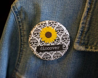 """Cheapie button! """"Discover"""" 2.25"""" Button With Sunflower!"""
