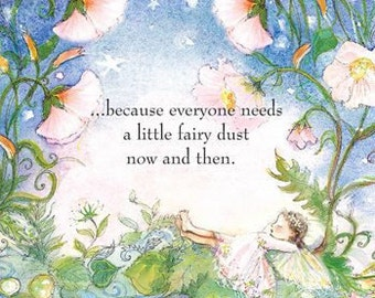 """8 X 10 Fairy Dust Print, """"...because everyone needs a little fairy dust now and then.""""  Fairy art"""