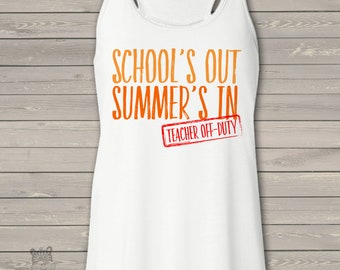 Teachers school's out summer's in off duty flowy tank top - great gift for a special teacher MSCL-017