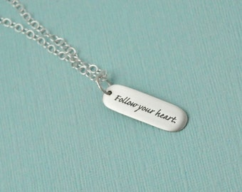 Follow your Heart necklace / Silver tag necklace / Heart necklace