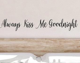 Vinyl Decal, Always Kiss Me Goodnight, Bedroom Decal, Vinyl Sticker, Home Decor, Bedroom Wall Decal
