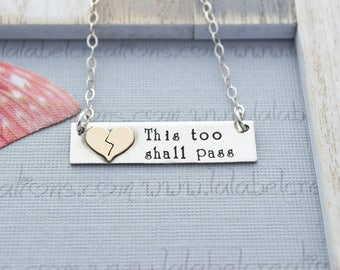 This Too Shall Pass Necklace, Grief and Mourning Jewelry, Broken Heart Necklace, Break Up Gift, Inspirational Quote Necklace, Hand Stamped