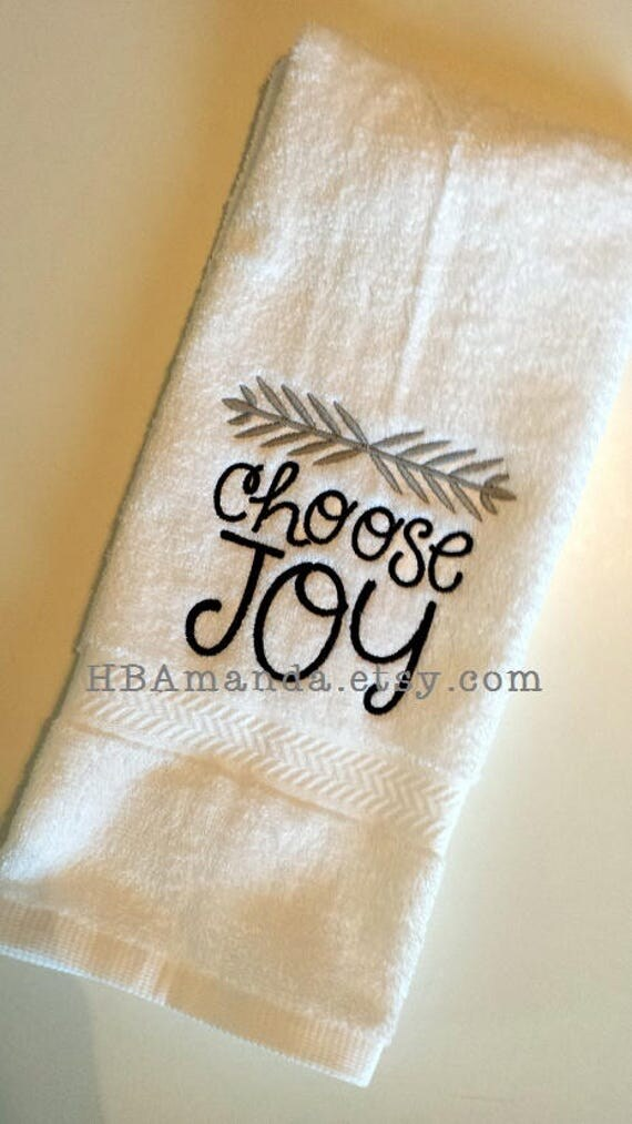 CHOOSE JOY quote embroidery hand towel  - Choose your 2 thread colors