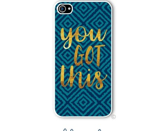 Personalized iPhone Case Custom iPhone 4 5 5s 5c 6 6s 6 Plus, Samsung Galaxy S4 S5 S6 Tough Phone Case You Got This Case