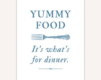 Funny Kitchen Art Print, Yummy Food, It's what's for dinner