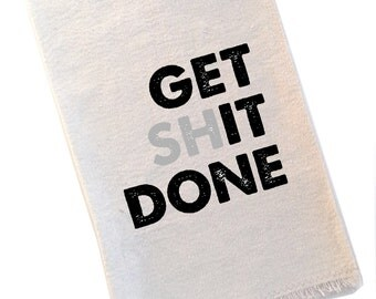 Tea Towel Get Shit Done Daily Affirmation
