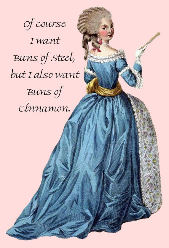 Buns of Steel... Buns of Cinnamon. Pretty Girl Postcard. Funny Card. Marie Antoinette Dress. Funny Sayings. Funny Quote. Funny Postcard.