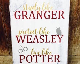 HARRY POTTER FAN Inspired Study Like Granger,protect like Weasley,Live like Potter wooden home decor sign w/vinyl lettering, home, classroom