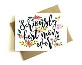 Mother's Day Card - ' Seriously Best Mom Ever' Floral Mother's Day Card, Flowers, Spring, Mother Card, Birthday Card, Mother