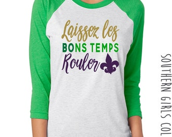 Mardi Gras Raglan Shirt - Let the Good Times Roll Tshirt - Laissez les Bon Temps Rouler Graphic T-shirt- Southern Girls Collection Sweet Tee
