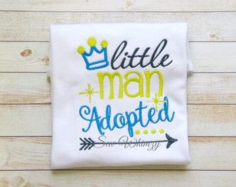 Adoption shirt- Boy's adoption shirt- Little man adopted Shirt- Gotcha Day Shirt- Adoption Day Shirt- Little Brother Adoption Shirt- Adopt
