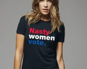 Hillary Clinton Shirt | Hillary 2016 T-Shirt | Nasty Women Vote Shirt | President Election 2016 Vote USA America | Men Women Kids Sizes