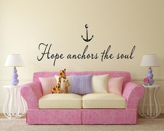 Hope anchors the soul with anchor-Vinyl Wall Decal Lettering Dining Room Kitchen Quote-Childrens Wall Decal-Made in America