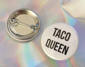 """1.25"""" Taco Queen Pinback button - badge - brooch"""