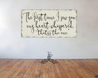 "Custom Rustic Aged Distressed Style Sign - ""My Heart Whispered, That's The One"" - Choose your Colors"