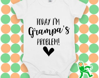 Today I'm Grampa's Problem Custom Baby Grow, personalised baby gift, gift for grandparent
