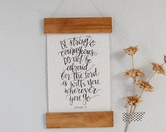 Joshua 1:9 - Bible Art - Be Strong and Courageous - Wooden Frame Handmade Paper - Calligraphy Wall Art - Home Decor - Scripture Art