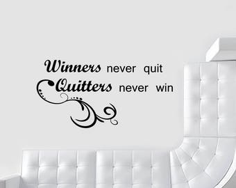 Wall Decals Quotes - Winners never quit, Quitters never win Quote Decal Wall Vinyl Sticker Bedroom Home Decor Wall Mural Nursery Dorm V925