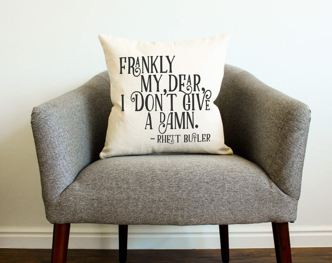 "Gone With the Wind ""Frankly My Dear"" Pillow - Gift for Her, Gift for Him, Grad Gift, Home Decor, Gift for Mom, Mother's Day Gift"