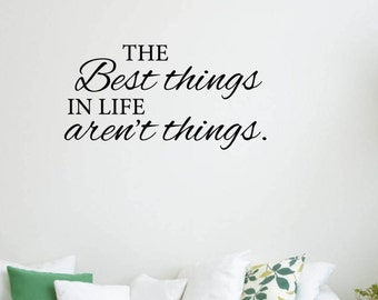 Vinyl Wall Word Decal - The Best Things In Life Aren't Things - Home Decor - Wall Word
