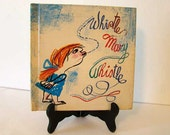 Whistle Mary Whistle by Bill Martin Jr. children's story book, vintage children's book
