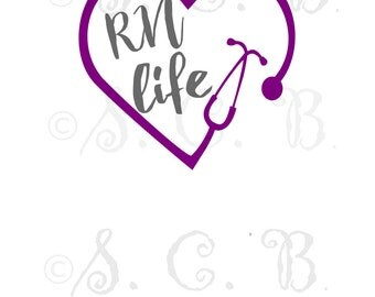 RN Life  SVG/ Nurse Life/ Stethoscope cutting file/ SVG File download / cricut/ silhouette/ Lpn/ Rn/ bsn