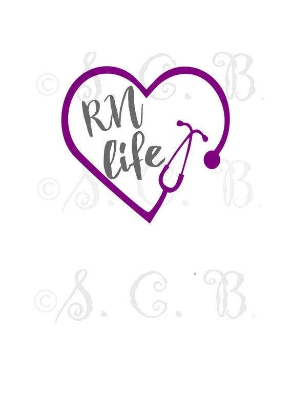 RN Life SVG Nurse Stethoscope Cutting File Download Cricut Silhouette Lpn Rn Bsn From SCBInc On Etsy Studio