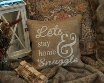 Lets Stay Home And Snuggle -Pillow -Pillows -Custom Pillows -Throw Pillows